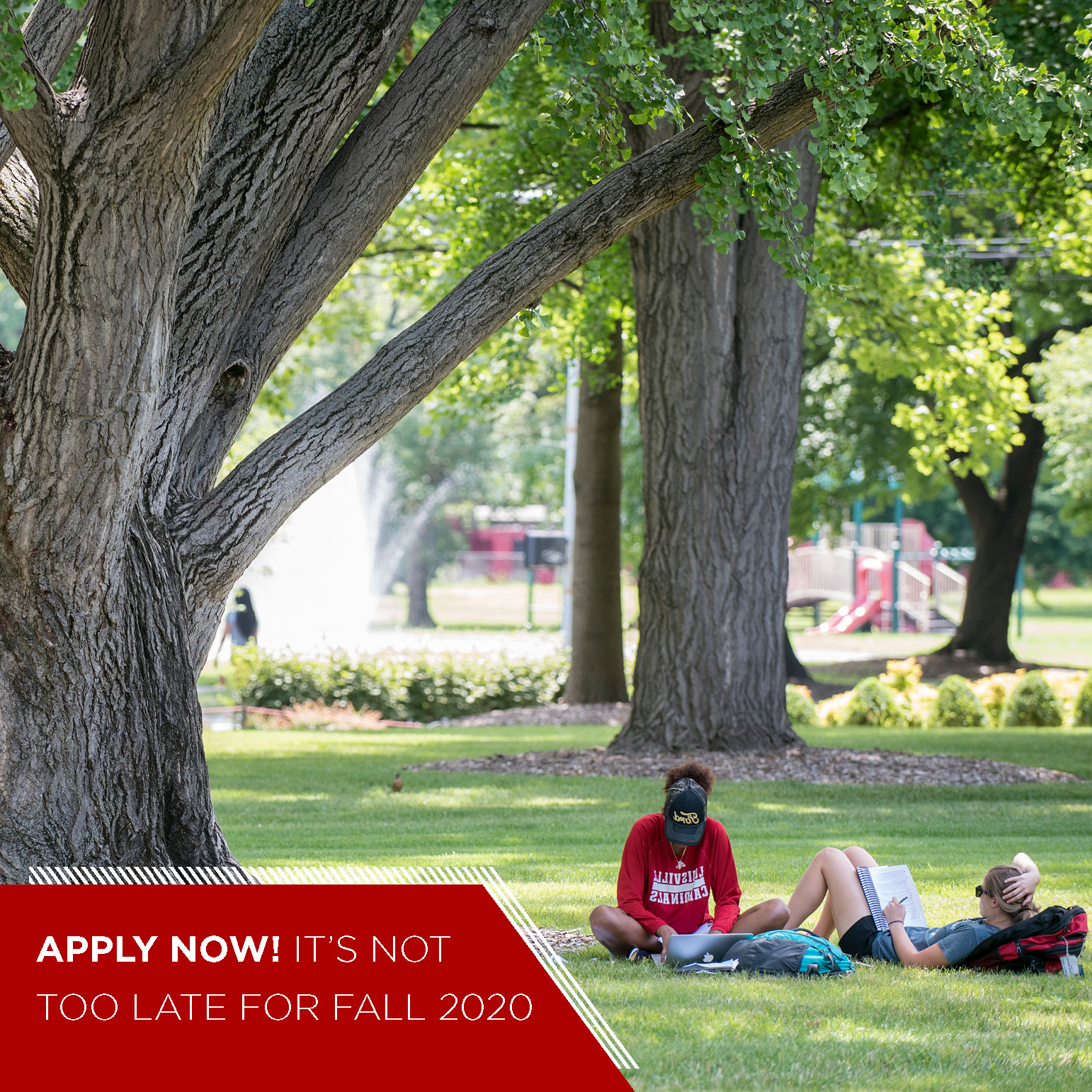 apply now - it's not too late for fall 2020
