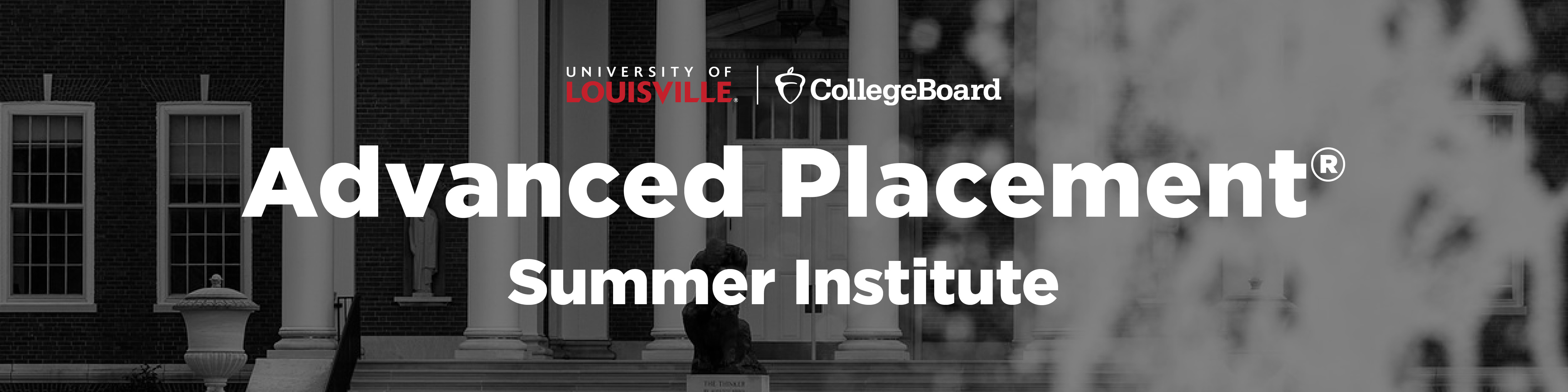 University of Louisville | College Board - Advanced Placement Summer Institute