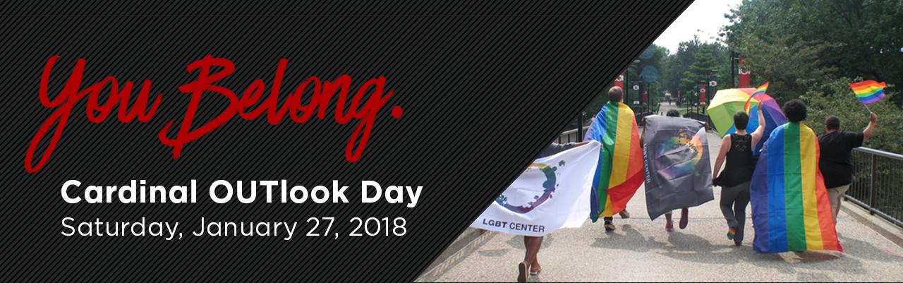 You Belong. Cardinal OUTlook Day: Saturday, January 2018