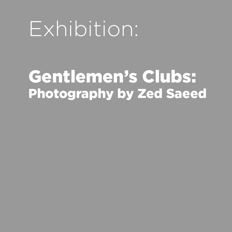 Gentlemen's Clubs: Photography by Zed Saeed