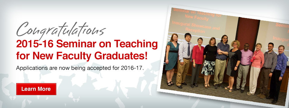 Congratulations 2015-16 Seminar on Teaching for New Faculty Graduates