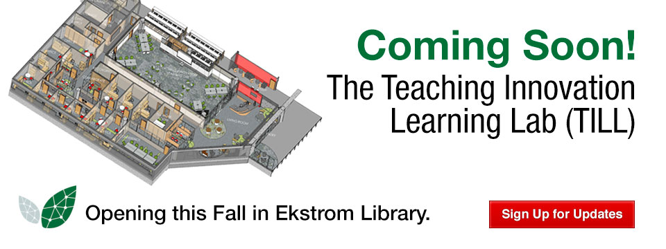 Coming Soon - The Teaching Innovation Learning Lab (TILL)