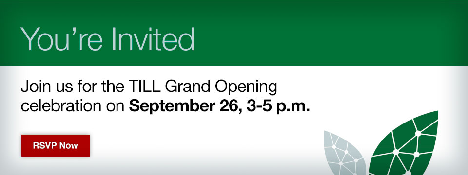 You are invited, join us for the TILL grand opening