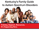 Kentucky Family Guide to Autism Spectrum Disorders