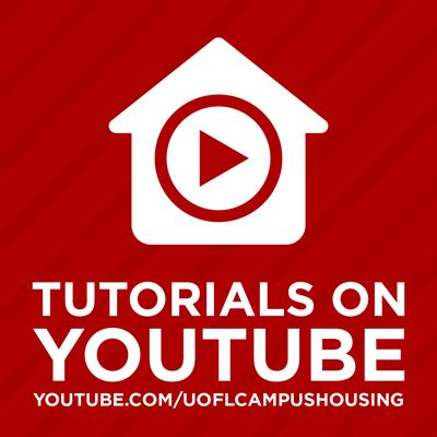 visit our youtube channel at www.youtube.com/UofLCampusHousing to view video tutorials on how to use the Housing Portal