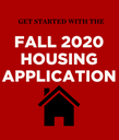 click to download the Fall 2020 Housing Application Tutorial