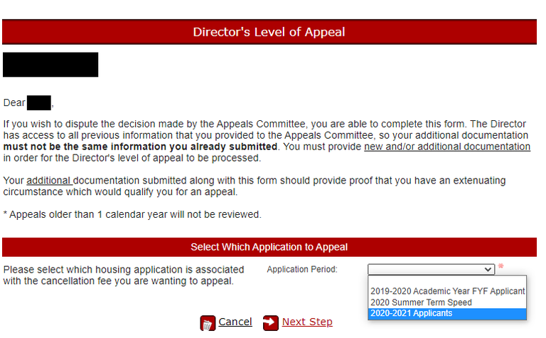 the director level appeal instructions state that you should access this request only if you have new details or documentation that was not submitted in your original cancellation fee or first-year live-on exemption request. Requests older than one calendar year will not be reviewed. Select the appeal term from the drop-down menu