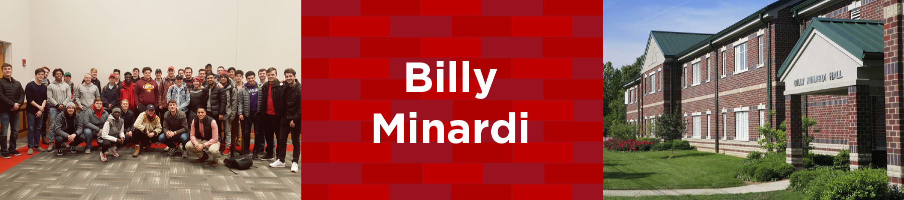 all-male themed community members and exterior of billy minardi hall