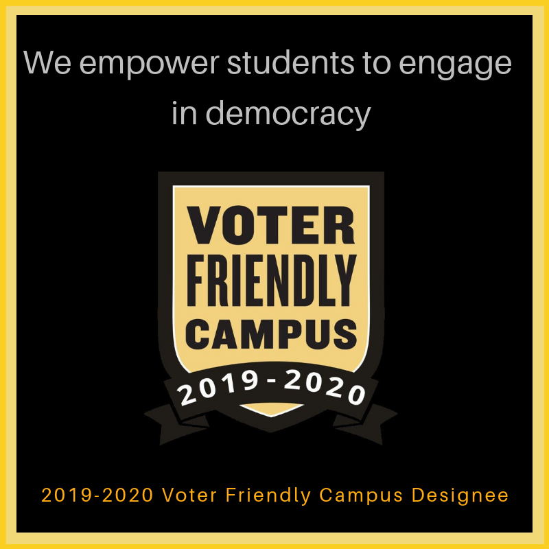 As a voter friendly campus we empower students to engage with democracy. Voter friendly campus 2017-2018.