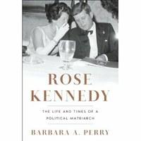 Fellow writes book on political matriarch Rose Kennedy