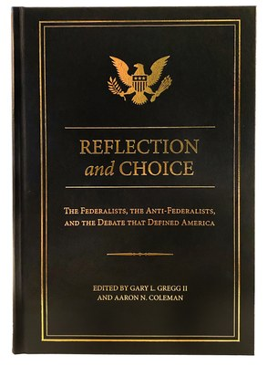 Front photo of Reflection and Choice: The Federalists, the Anti-Federalists, and the Debate that Defined America book cover