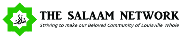 The Salaam Network - Striving to make our beloved community of Louisville whole