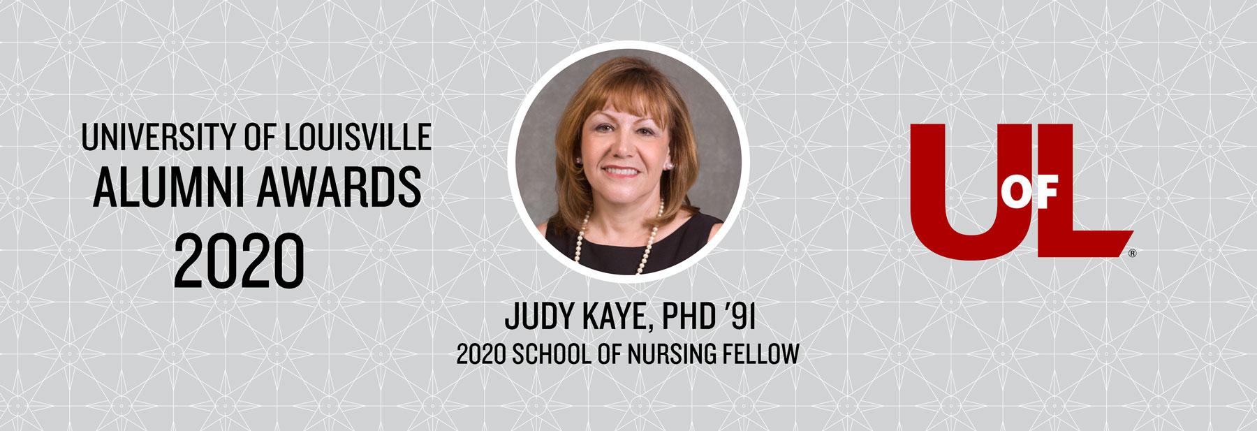 Judy Kaye, PhD, honored as 2020 School of Nursing Alumni Fellow.
