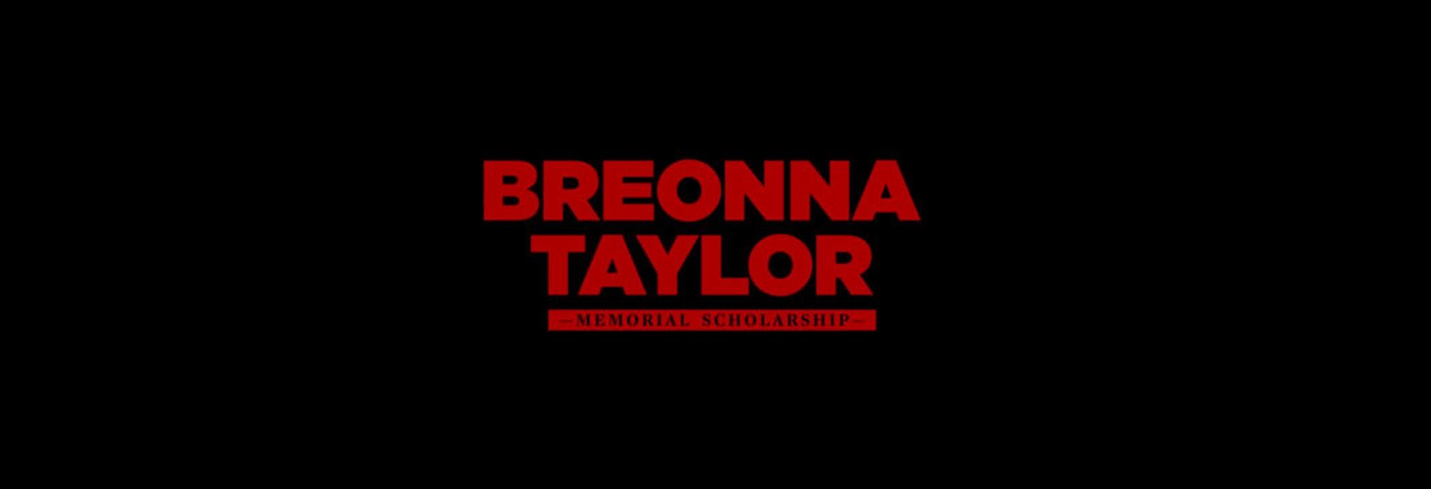 Breonna Taylor Memorial Scholarship