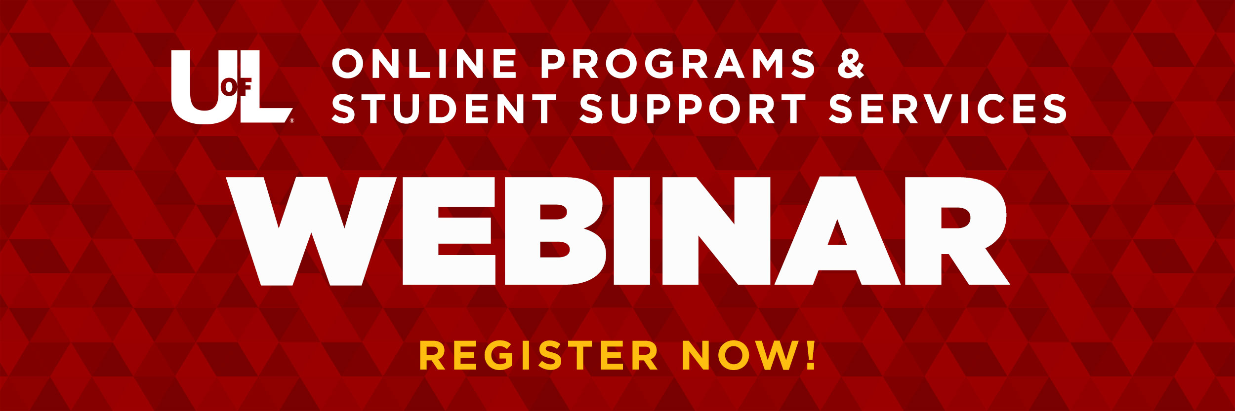 UofL Online Programs & Student Support Services, Register Now