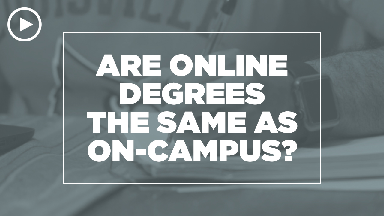 Online learning video - Are online degrees the same as on-campus degrees?