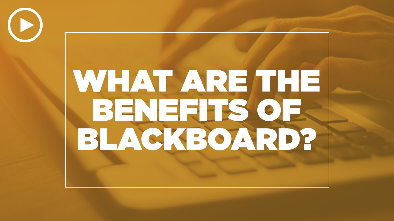 Online learning video - What are the benefits of Blackboard?