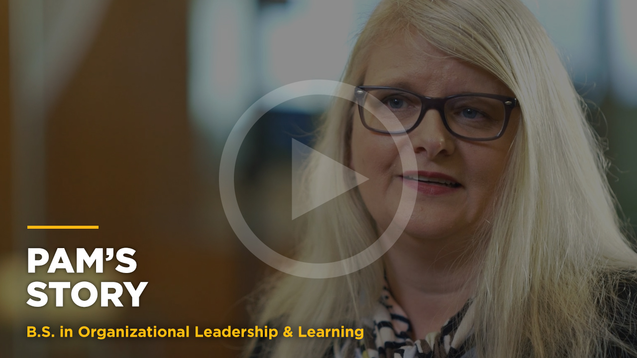 Online learning video - Pam's Story: Online B.S. in Org. Leadership