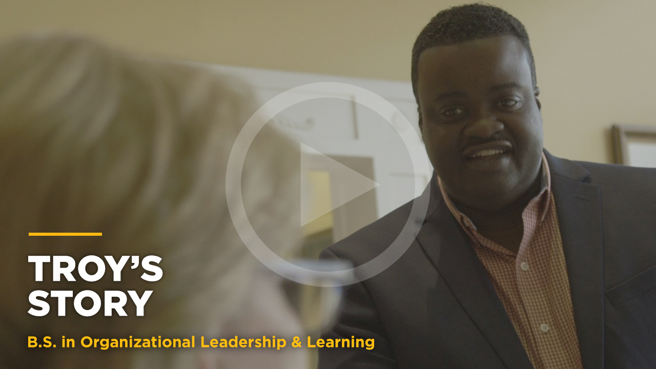 Online learning video - Troy's Story: Online B.S. in Org. Leadership