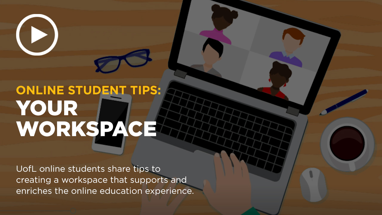 Online learning video - Finding a Workspace: Online Education Tips from the Experts