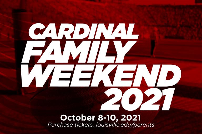 cardinal family weekend october 8-10, 2021 purchase tickets louisville.edu/parents