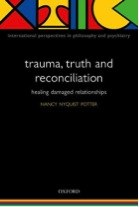 Trauma, Truth and Reconciliation: Healing Damaged Relationships