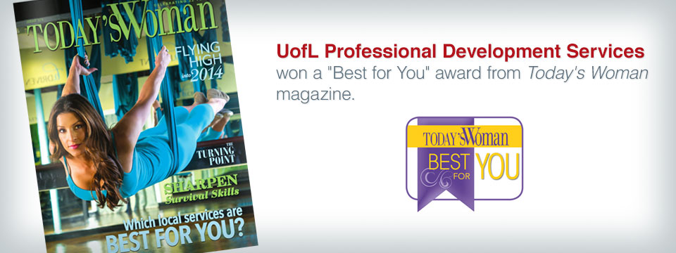 UofL Professional Development Services won a 'Best for You' award from Today's Woman magazine