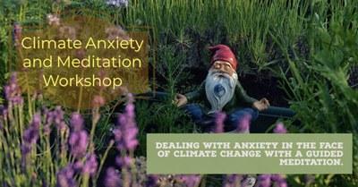 Climate Anxiety+Meditation Workshop (Apr 2019)