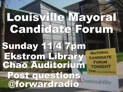 Louisville Mayoral Candidate Forum (Nov 2018)