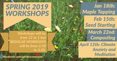 Spring 2019 Garden Workshops+Workdays
