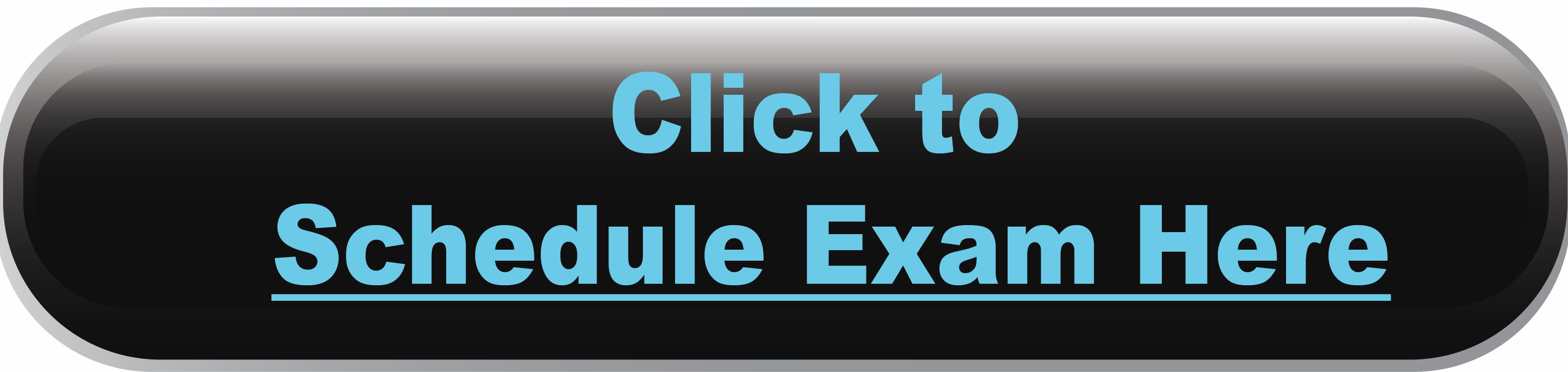 click to schedule exam here