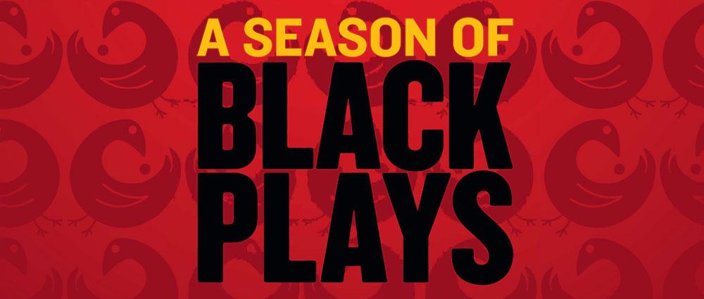 A Season of Black Plays